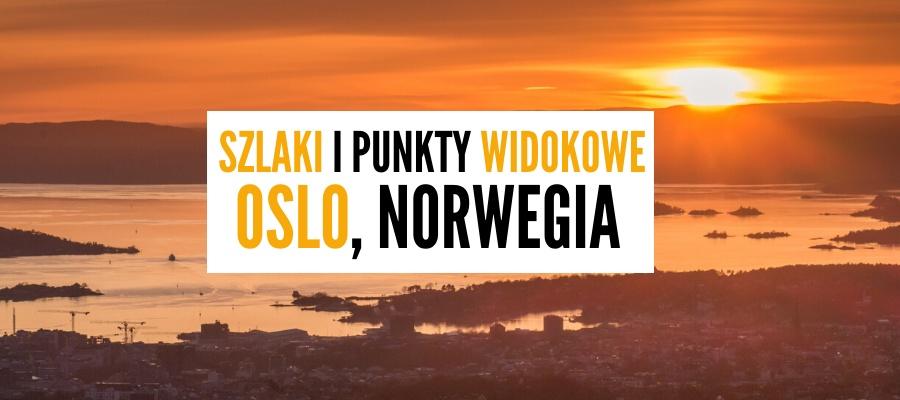 Aktywne Zwiedzanie Oslo – Najpiękniejsze Szlaki Turystyczne i Widoki