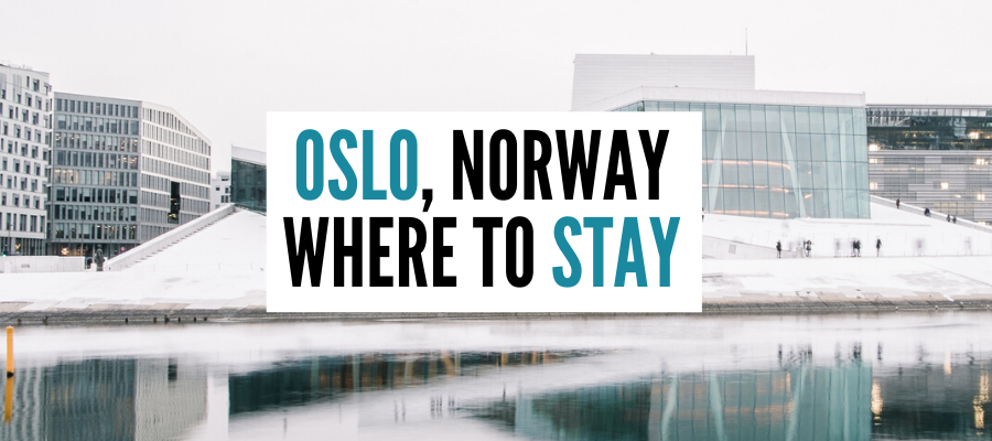 Where to stay in Oslo, how to choose the best hotel in Oslo