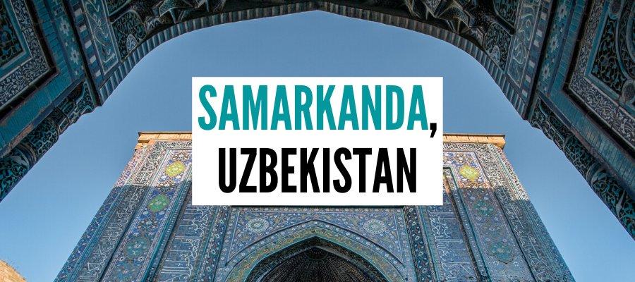Samarkanda, Uzbekistan, Perła Jedwabnego Szlaku – Co Zobaczyć