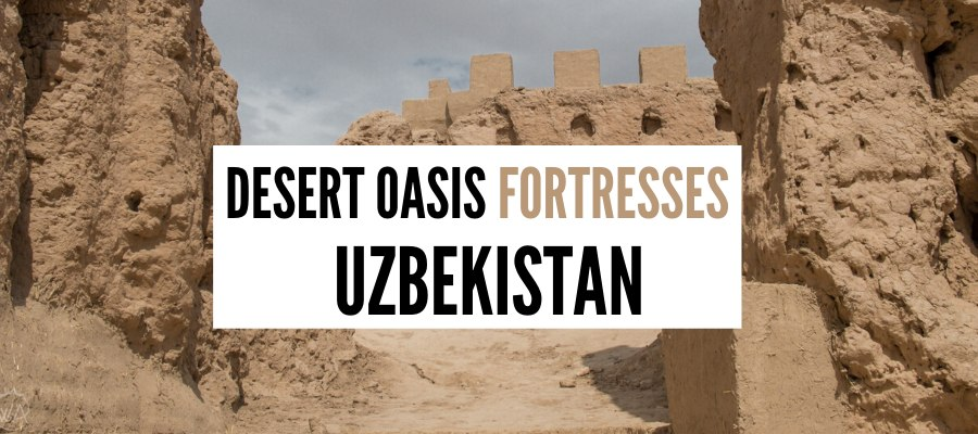 Elliq Qala – 50 Desert Fortresses Of The Golden Ring in Uzbekistan