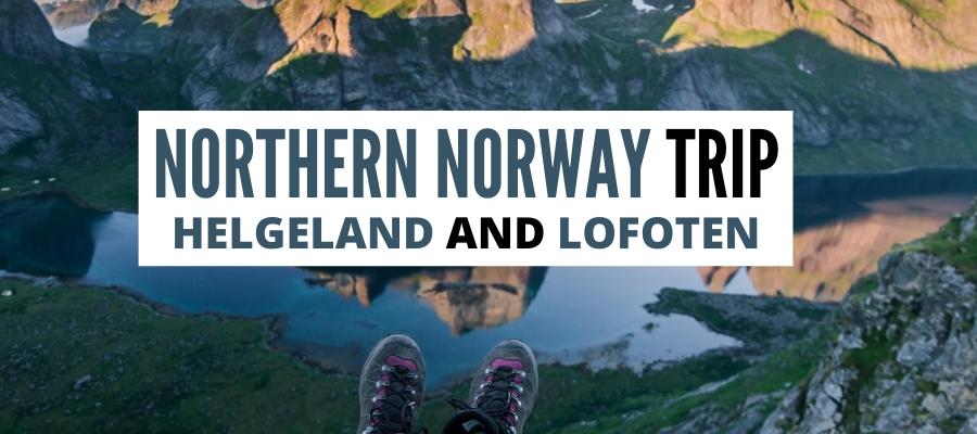 Nordland Travel Itinerary- Helgeland Coast, Lofoten, and Salten in Northern Norway