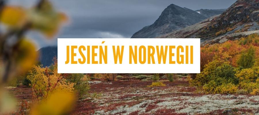 Jesień w Norwegii – co zobaczyć, pogoda i porady