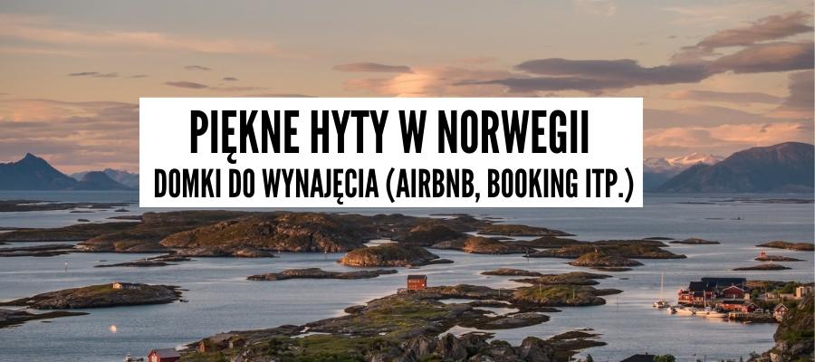 Hyty Norwegia – Tradycyjne Domki Letniskowe Do Wynajęcia w Norwegii