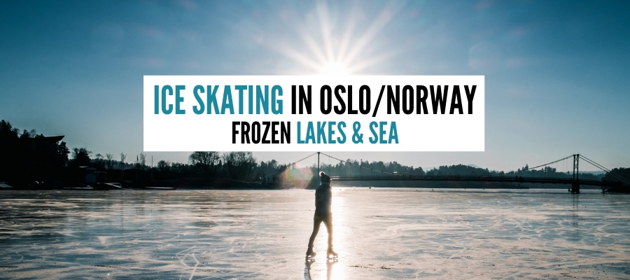 Ice Skating in Oslo and Norway – Frozen Fjords and Lakes